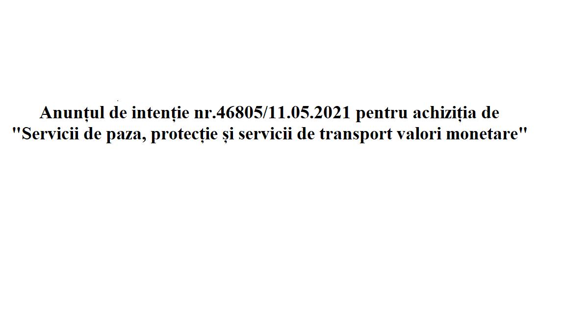 """Anunț de intenție pentru achiziția de """"Servicii de paza, protecție și servicii de transport valori monetare"""""""